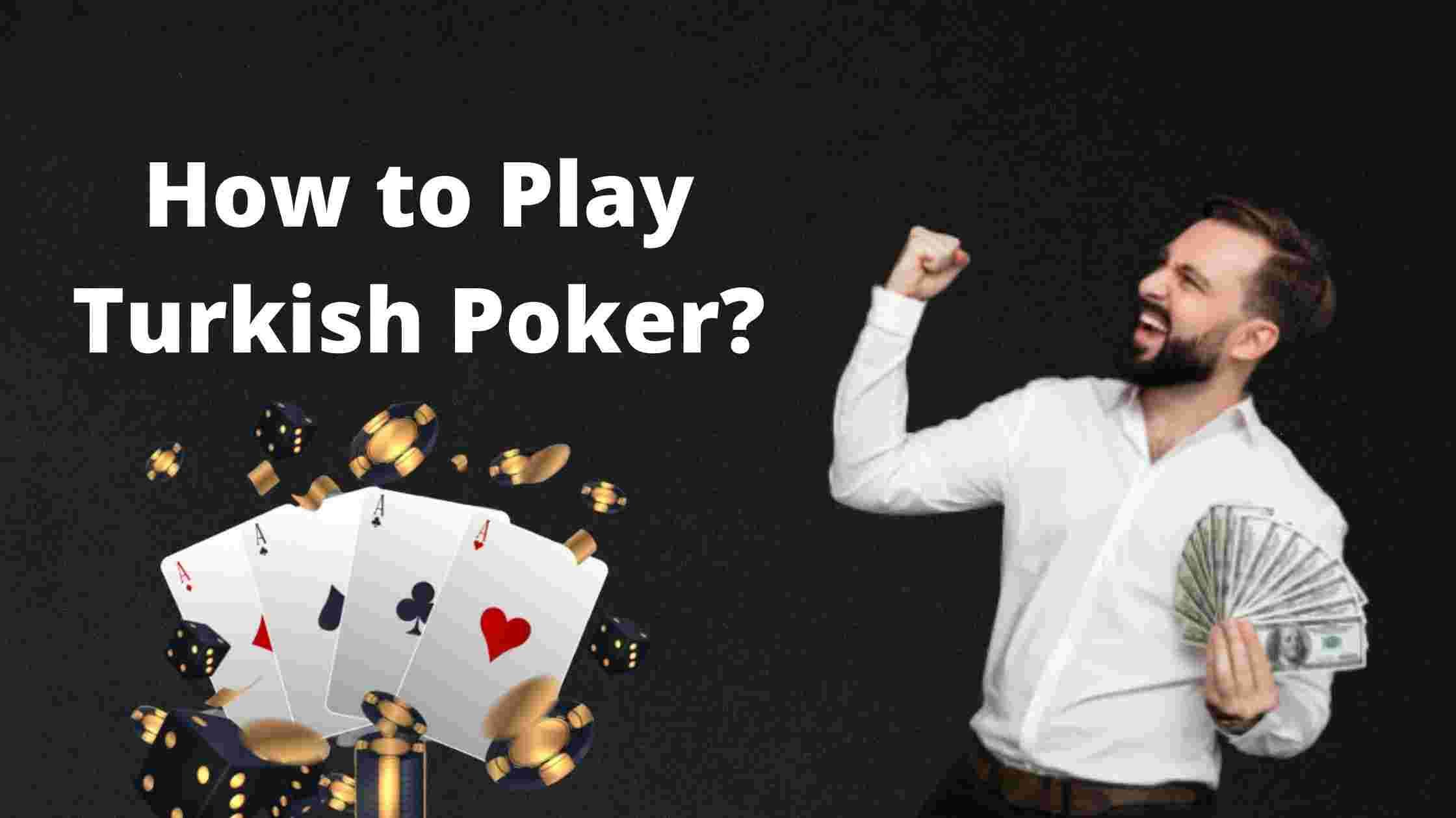 how to play turkish poker
