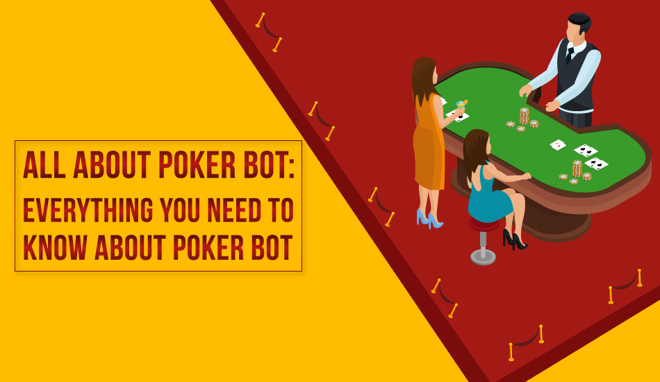 All About Poker Bot Everything You Need to Know About Poker Bot