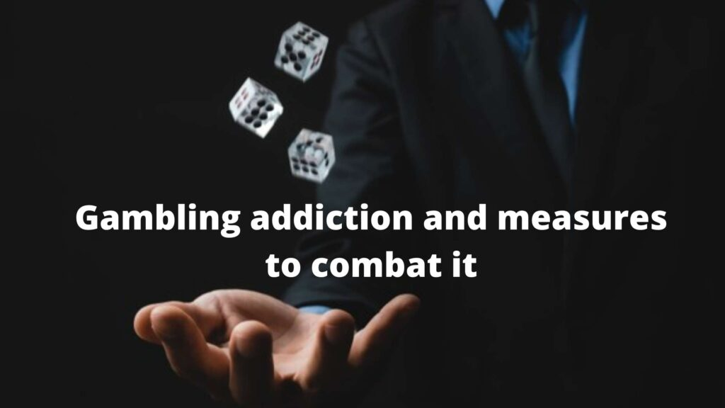 Gambling addiction and measures to combat it